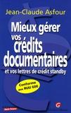Jean-Claude Asfour - Mieux gérer vos crédits documentaires - Et vos lettres de crédit standby.