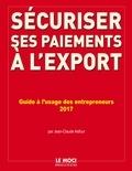 Jean-Claude Asfour - Sécuriser ses paiements à l'export - Evaluer les risques, verrouiller les contrats, sécuriser et financer, recouvrer ses factures à l'exportation.