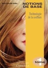 Jean-Claude Aubry - Technologie de la coiffure CAP BP - Tome 1, Notions de base.