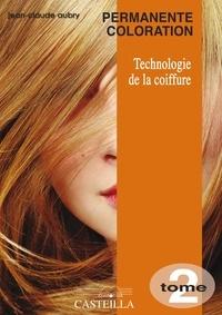 Jean-Claude Aubry - Technologie de la coiffure CAP-BP - Tome 2, Permanente coloration.