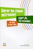 Jean-Claude Augros - Gérer les risques autrement - IFSA, école d'actuariat de 1930 à nos jours.