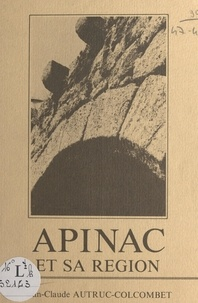 Jean-Claude Autruc-Colcombet - Apinac et sa région.
