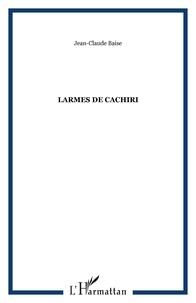 Jean-Claude Baise - Larmes de Cachiri.