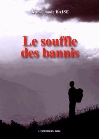 Jean-Claude Baise - Le souffle des bannis.