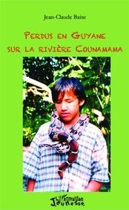 Jean-Claude Baise - Perdus en Guyane sur la rivière Counamama.