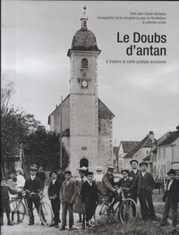 Jean-Claude Barbeaux - Le Doubs d'antan - A travers la carte postale ancienne.