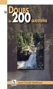 Jean-Claude Barbeaux - Le Doubs en 200 questions.