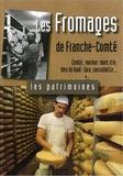 Jean-Claude Barbeaux - Les fromages de Franche-Comté.