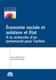 Jean-Claude Barbier - Economie sociale et solidaire et Etat - A la recherche d'un partenariat pour l'action.