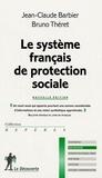 Jean-Claude Barbier et Bruno Théret - Le système français de protection sociale.
