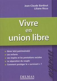 Jean-Claude Bardout et Liliane Ricco - Vivre en union libre.