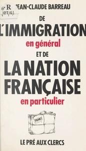 Jean-Claude Barreau et Christine Clerc - De l'immigration en général et de la nation française en particulier.