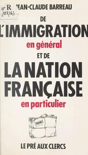 De l'immigration en général et de la nation française en particulier