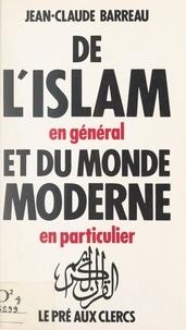Jean-Claude Barreau et Christine Clerc - De l'islam, en général, et du monde moderne, en particulier.