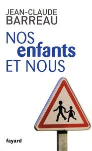 Jean-Claude Barreau - Nos enfants et nous.