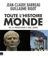 Jean-Claude Barreau et Guillaume Bigot - Toute l'histoire du monde.