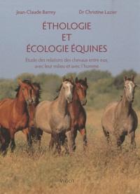 Jean-Claude Barrey et Christine Lazier - Ethologie et écologie équines - Etudes des relations des chevaux entre eux, avec leur milieu et avec l'homme.