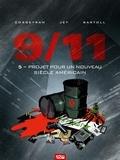 Jean-Claude Bartoll et Eric Corbeyran - 9/11 Tome 5 : Projet pour un nouveau siècle américain.