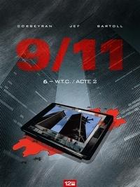 Jean-Claude Bartoll et Eric Corbeyran - 9/11 Tome 6 : W.T.C./Acte 2.