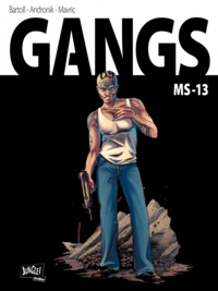 Jean-Claude Bartoll et Filip Andronik - Gangs Tome 2 : MS-13.