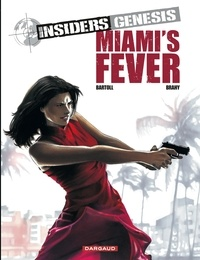 Jean-Claude Bartoll et Luc Brahy - Insiders Genesis Tome 3 : Miami's fever.