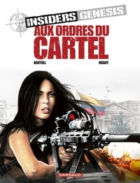Jean-Claude Bartoll et Luc Brahy - Insiders Genesis Tome 4 : Aux ordres du Cartel.