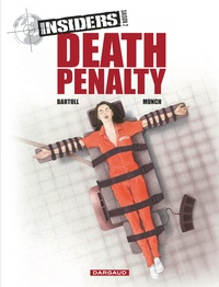 Jean-Claude Bartoll et  Munch - Insiders Saison 2 Tome 3 : Death penalty.