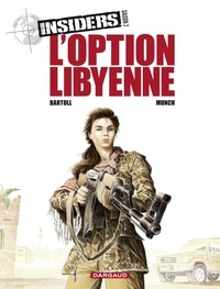 Jean-Claude Bartoll et  Munch - Insiders - Saison 2 - tome 4 - L'Option libyenne.