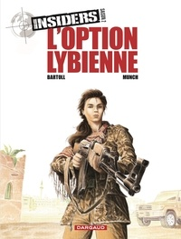 Jean-Claude Bartoll et  Munch - Insiders Tome 4 : L'option libyenne.