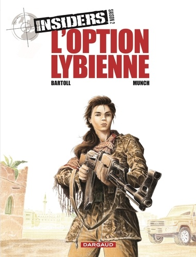Insiders Tome 4 L'option libyenne