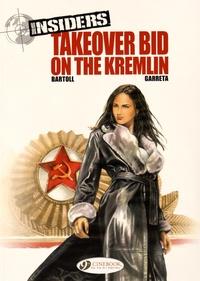 Jean-Claude Bartoll et Renaud Garreta - Insiders Tome 4 : Takeover bid on the Kremlin.