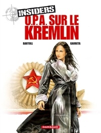 Jean-Claude Bartoll et Renaud Garreta - Insiders Tome 5 : O.P.A. sur le Kremlin.