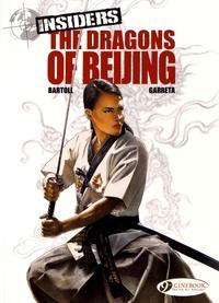 Jean-Claude Bartoll et Renaud Garreta - Insiders Tome 6 : The dragons of Beijing.