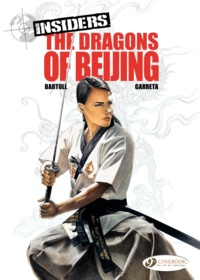 Jean-Claude Bartoll et Renaud Garreta - Insiders Tome 6 : The dragons of Beijing.