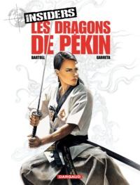 Jean-Claude Bartoll et Renaud Garreta - Insiders Tome 7 : Les dragons de Pékin.