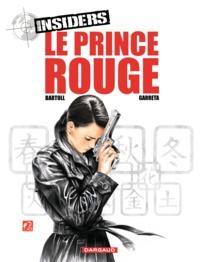 Jean-Claude Bartoll et Renaud Garreta - Insiders Tome 8 : Le prince rouge.