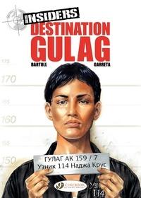 Jean-Claude Bartoll et Renaud Garreta - Insiders - Book 5, Destination Gulag.