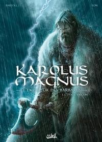 Jean-Claude Bartoll et  Eon - Karolus Magnus, l'empereur des barbares Tome 1 : L'otage vascon.