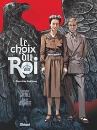 Jean-Claude Bartoll et Aurélien Morinière - Le choix du Roi Tome 1 : Première trahison.