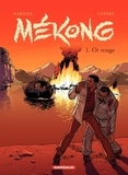 Jean-Claude Bartoll et Xavier Coyère - Mékong Tome 1 : Or rouge.