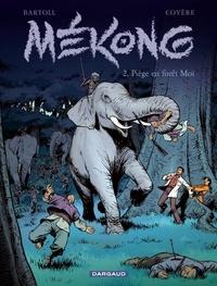 Jean-Claude Bartoll et Agnès Bartoll - Mékong Tome 2 : Piège en forêt Moï.