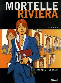 Jean-Claude Bartoll et Thomas Legrain - Mortelle Riviera Tome 2 : L'élue.