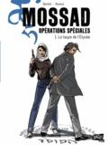 Jean-Claude Bartoll et Pierpaolo Rovero - Mossad Opérations spéciales Tome 1 : La taupe de l'Elysée.