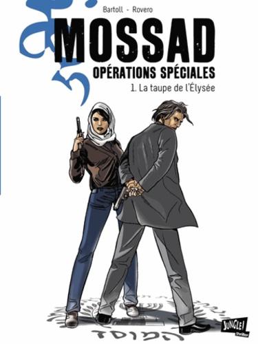 Mossad Opérations spéciales Tome 1 La taupe de l'Elysée