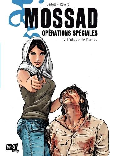 Mossad Opérations spéciales Tome 2 - L'otage de DamasJean-Claude Bartoll, Pierpaolo Rovero - Format PDF - 9782822218771 - 4,99 €