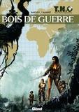 Jean-Claude Bartoll et Franck Bonnet - TNO Tome 3 : Bois de guerre.