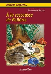Jean-Claude Basque - À la rescousse de PoilGris.