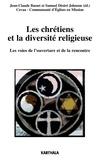 Jean-Claude Basset et Samuel Désiré Johnson - Les chrétiens et la diversité religieuse - Les voix de l'ouverture et de la rencontre.