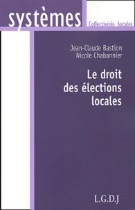 Le droit des élections locales - Jean-Claude Bastion |