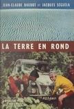 Jean-Claude Baudot et Jacques Séguéla - La terre en rond.